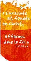 """JMJ :""""Enracinés et fondés en Christ, affermis dans la foi"""""""